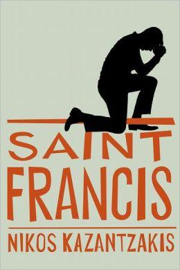 """Saint Francis,"" by Nikos Kazantzakis"