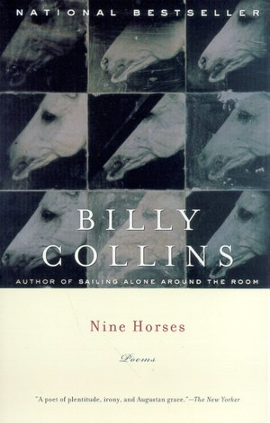 """Nine Horses: Poems"" by Billy Collins (Random House, 2002)"