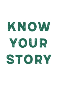 Know Your Story