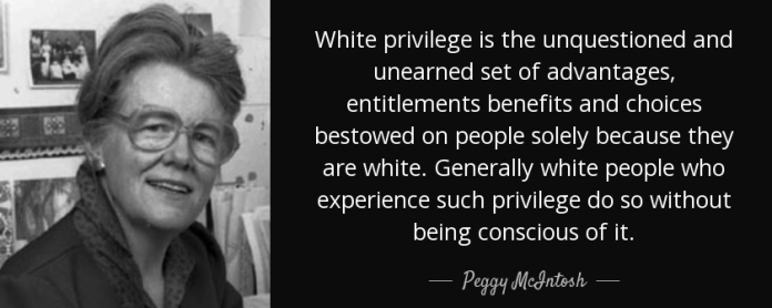 quote-white-privilege-is-the-unquestioned-and-unearned-set-of-advantages-entitlements-benefits-peggy-mcintosh-85-82-05